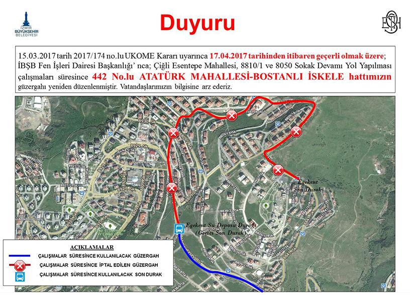 17.04.2017 tarihinden itibaren geçerli olmak üzere 442 Atatürk Mahallesi-Bostanlı İskele hattımızın güzergahları geçici olarak yeniden düzenlenmiştir.